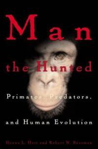 Robert W. Sussman: Man the Hunted: Primates, Predators, and Human Evolution [ 37.12 Kb ]