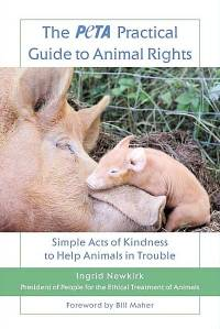Literatura - Ingrid Newkirk: The PETA Practical Guide to Animal Rights [ 60.69 Kb ]