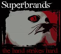 Superbrands - The Hand Strikes Hard [ 265.45 Kb ]